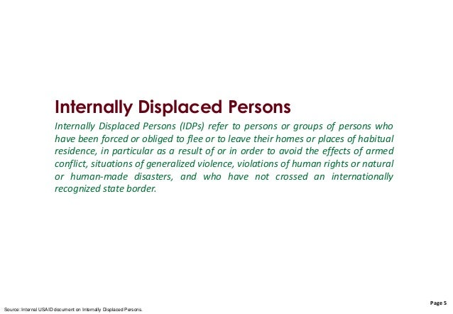 internally displaced person Recognition of internal displacement emerged gradually through the late 1980s and became prominent on the international agenda in the 1990s the chief reasons for.