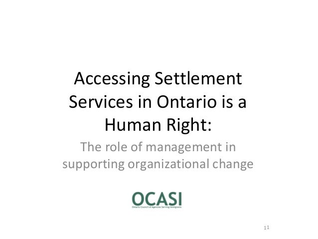 1 Accessing Settlement Services in Ontario is a Human Right: The role of management in supporting organizational change 1