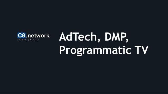 AdTech, DMP, Programmatic TV