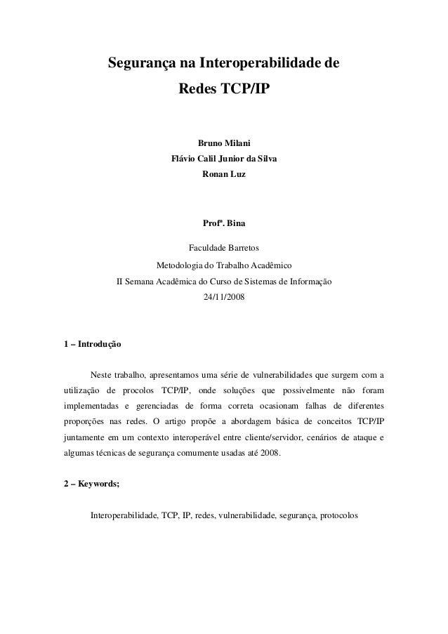 Segurança na Interoperabilidade de Redes TCP/IP Bruno Milani Flávio Calil Junior da Silva Ronan Luz Profª. Bina Faculdade ...