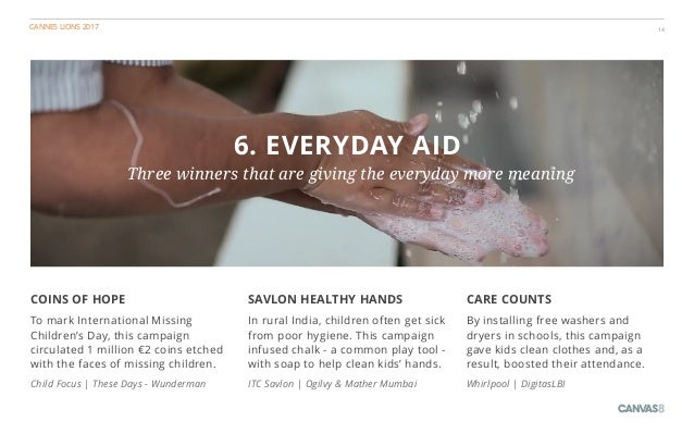 CANNES LIONS 2017 14 6. EVERYDAY AID Three winners that are giving the everyday more meaning CARE COUNTS By installing fre...