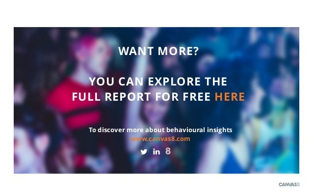 CANNES LIONS 2017 23 WANT MORE? YOU CAN EXPLORE THE FULL REPORT FOR FREE HERE To discover more about behavioural insights...
