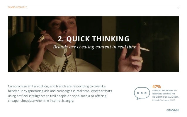 CANNES LIONS 2017 5 2. QUICK THINKING Brands are creating content in real time Compromise isn't an option, and brands are ...