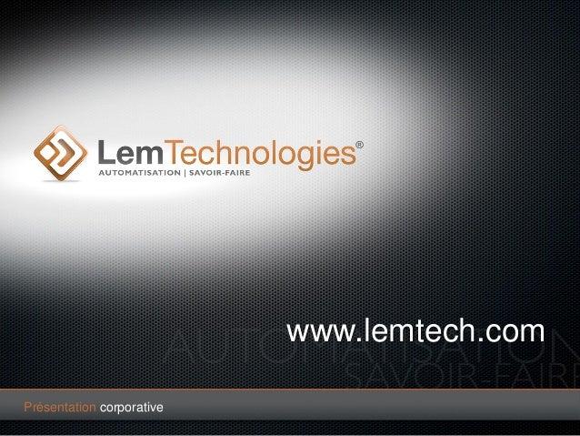 www.lemtech.com Présentation corporative