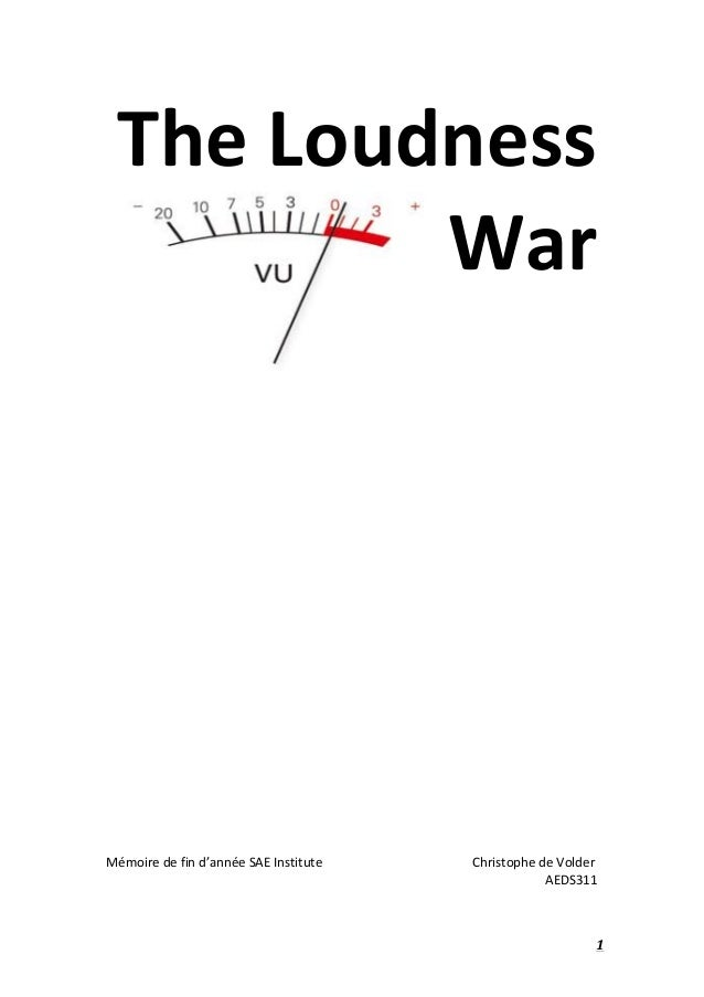 1	    The	   Loudness	    War	    	    	    	    	    	    	    	    	    	    	    	    	    	    	    	    Mémoire	   ...