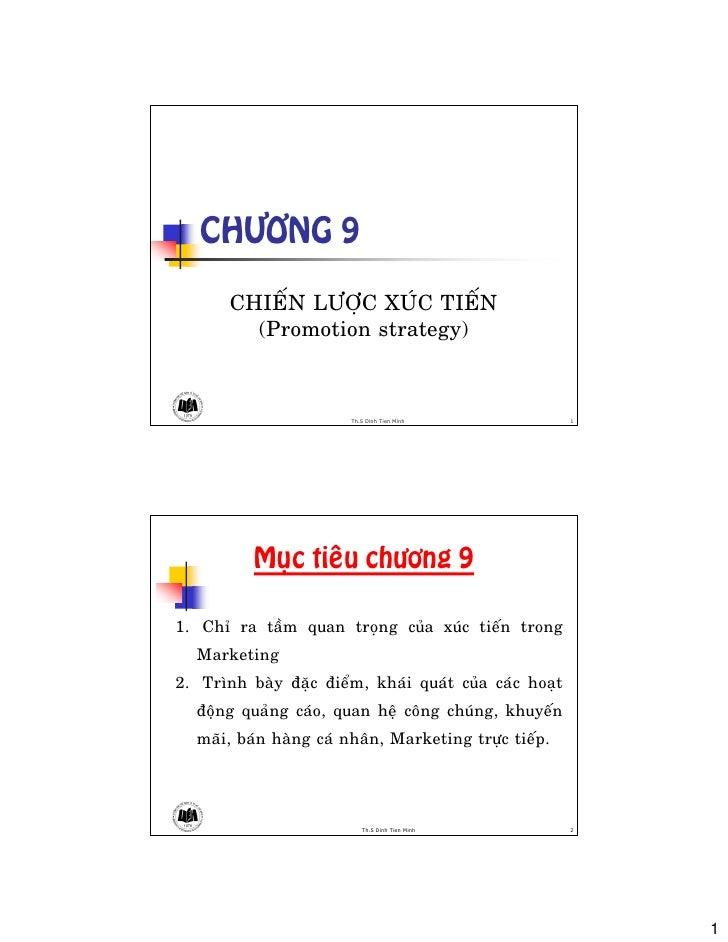 CHÖÔNG 9         CHIEÁN LÖÔÏC XUÙC TIEÁN          (Promotion strategy)                            Th.S Dinh Tien Minh     ...