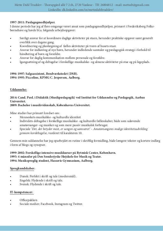 Mette Dahl Trudslev - Thorupgård allé 7 2.th, 2720 Vanløse - Tlf: 26804812 - mail: mettedt@gmail.com LinkedIn: dk.linkedin...