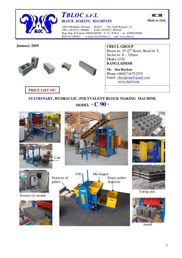 Made in Italy 1 TTBBLLOOCC ss..rr..ll.. BLOCK MAKING MACHINES 44012 Bondeno (Ferrara) - ITALY - Via Carlo Ragazzi, 13 TEL ...