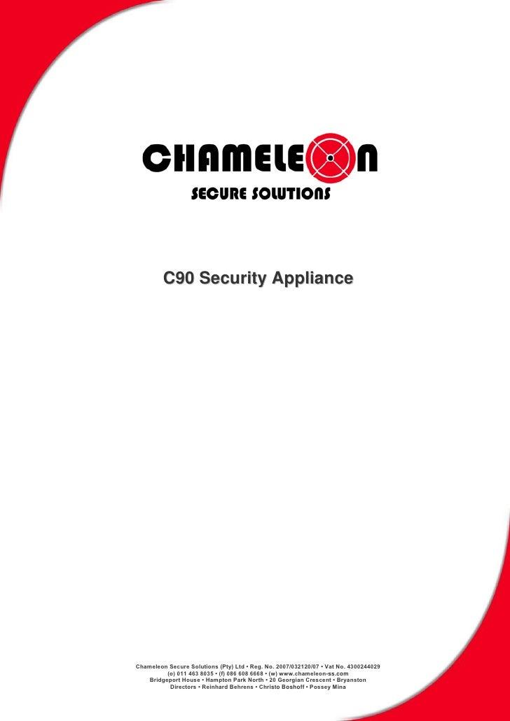 C90 Security Appliance     Chameleon Secure Solutions (Pty) Ltd • Reg. No. 2007/032120/07 • Vat No. 4300244029           (...