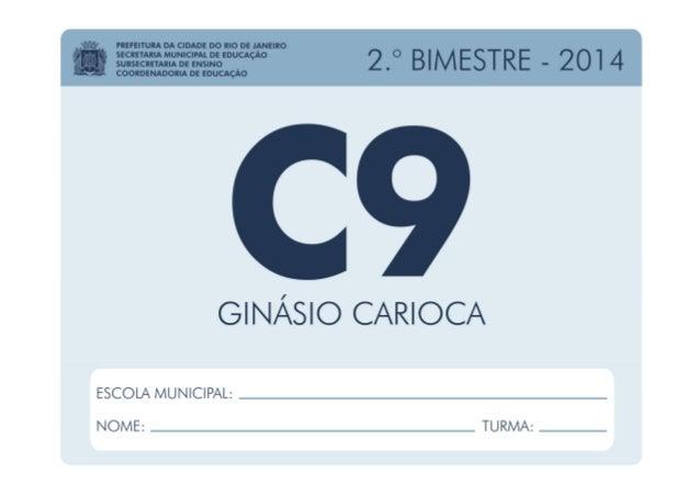 Ciências - 9.º Ano / 2.º BIMESTRE - 2014 EDUARDO PAES PREFEITURA DA CIDADE DO RIO DE JANEIRO CLAUDIA COSTIN SECRETARIA MUN...