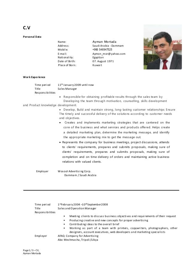 Page1 / 3 –CV, Ayman Mortada C.V Personal Data Name: Ayman Mortada Address: Saudi Arabia - Dammam Mobile: +966 546947525 E...