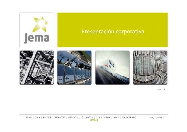 Presentación corporativa SPAIN | ITALY | FRANCE | GERMANY | MEXICO | USA | BRAZIL | UAE | QATAR | OMAN | SAUDI ARABIA jema...