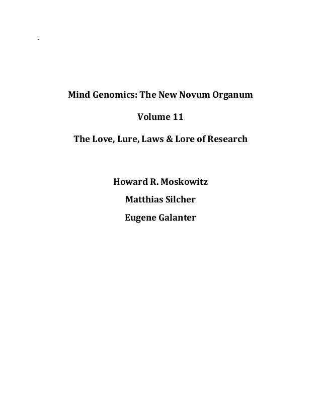 ` Mind Genomics: The New Novum Organum Volume 11 The Love, Lure, Laws & Lore of Research Howard R. Moskowitz Matthias Silc...