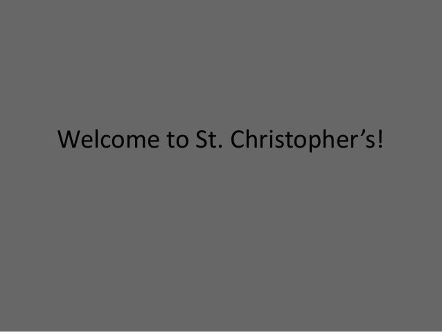 Welcome to St. Christopher's!
