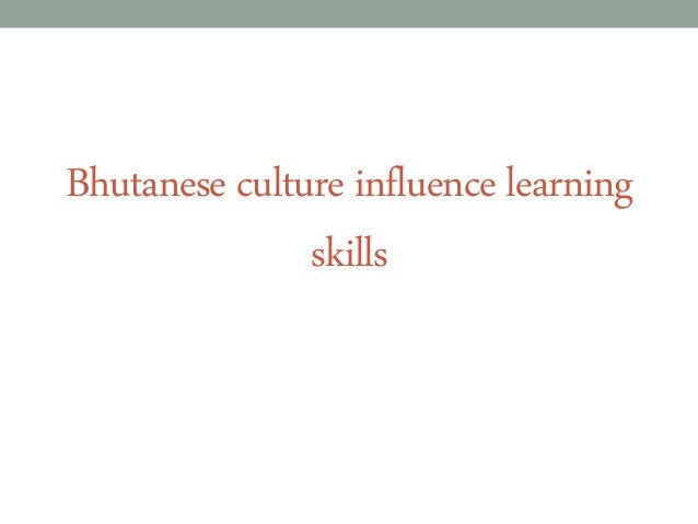 Bhutanese culture influence learning skills