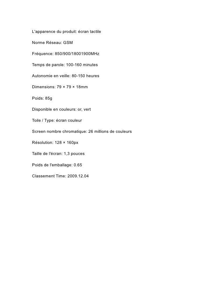 L'apparence du produit: écran tactile  Norme Réseau: GSM  Fréquence: 850/900/18001900MHz  Temps de parole: 100-160 minutes...
