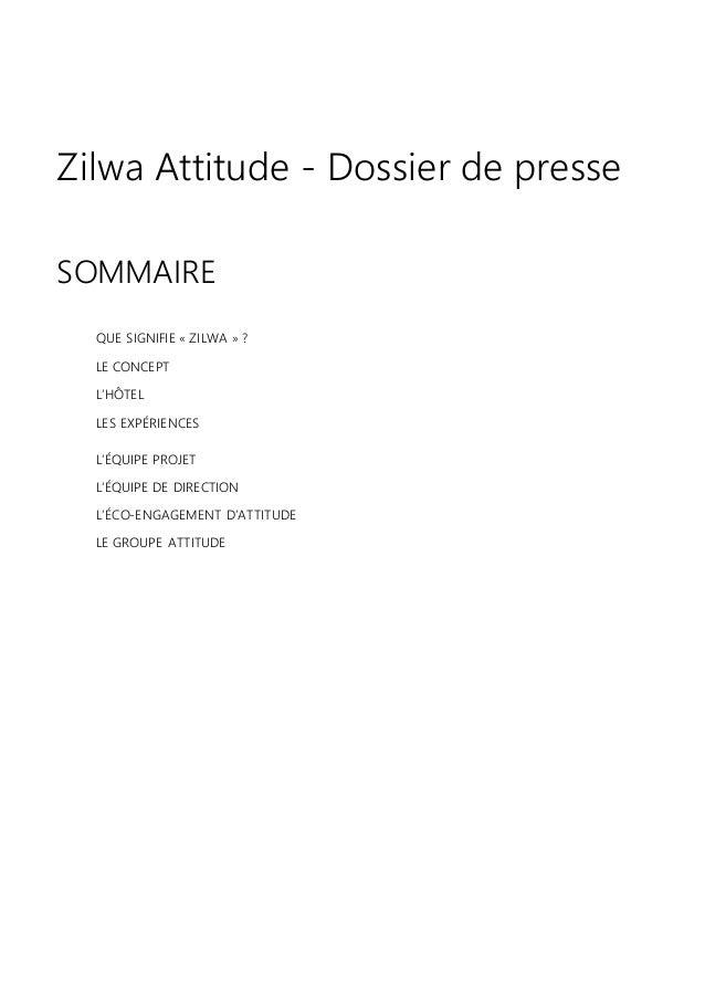 Zilwa Attitude - Dossier de presse SOMMAIRE QUE SIGNIFIE « ZILWA » ? LE CONCEPT L'HÔTEL LES EXPÉRIENCES L'ÉQUIPE PROJET L'...