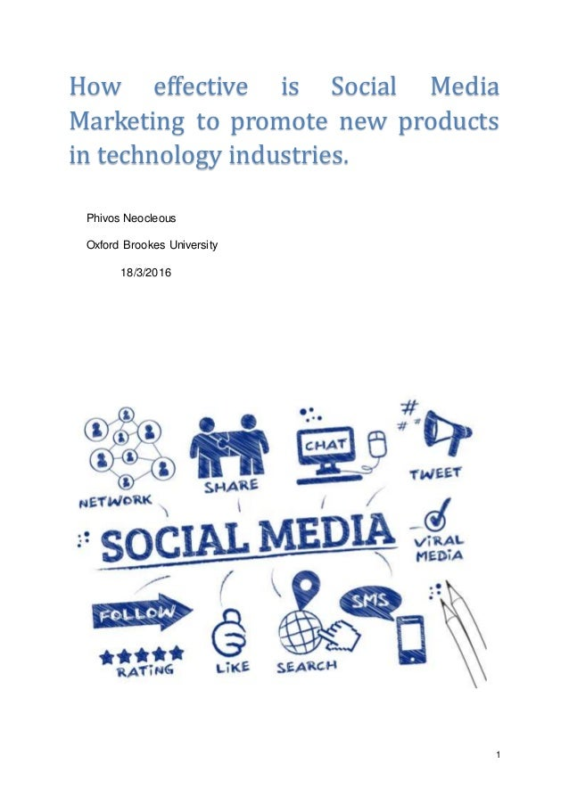 1 How effective is Social Media Marketing to promote new products in technology industries. Phivos Neocleous Oxford Brooke...