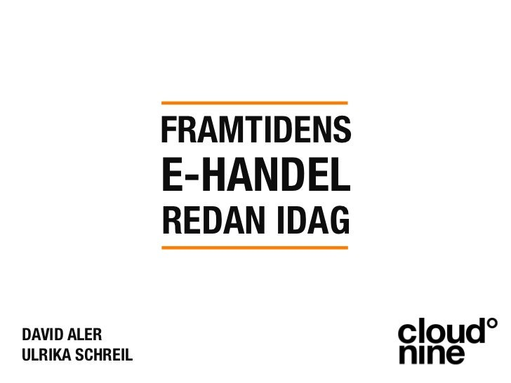 FRAMTIDENS !                  E-HANDEL!                  REDAN IDAGDAVID ALERULRIKA SCHREIL