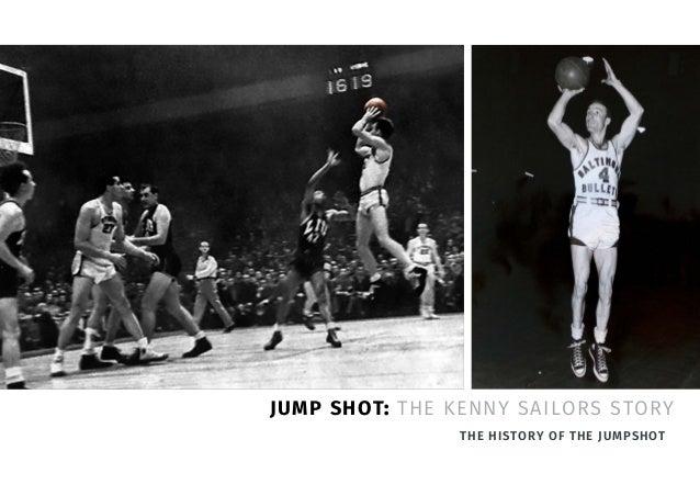 JUMP SHOT: THE KENNY SAILORS STORY THE HISTORY OF THE JUMPSHOT