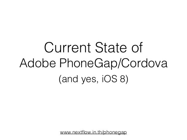 Current state of Adobe PhoneGap & Cordova (yes, iOS 8 too)