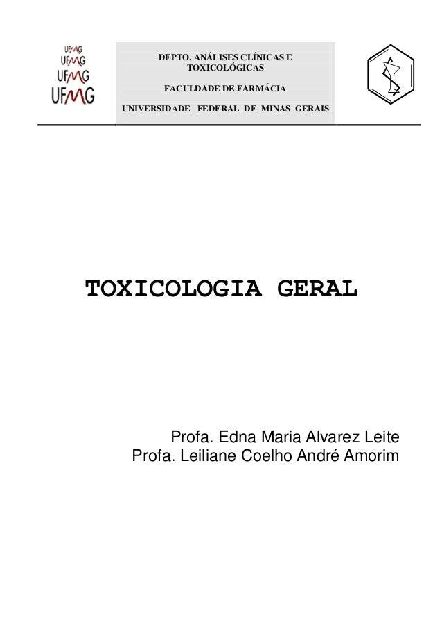 DEPTO. ANÁLISES CLÍNICAS E  TOXICOLÓGICAS  FACULDADE DE FARMÁCIA  UNIVERSIDADE FEDERAL DE MINAS GERAIS  TOXICOLOGIA GERAL ...