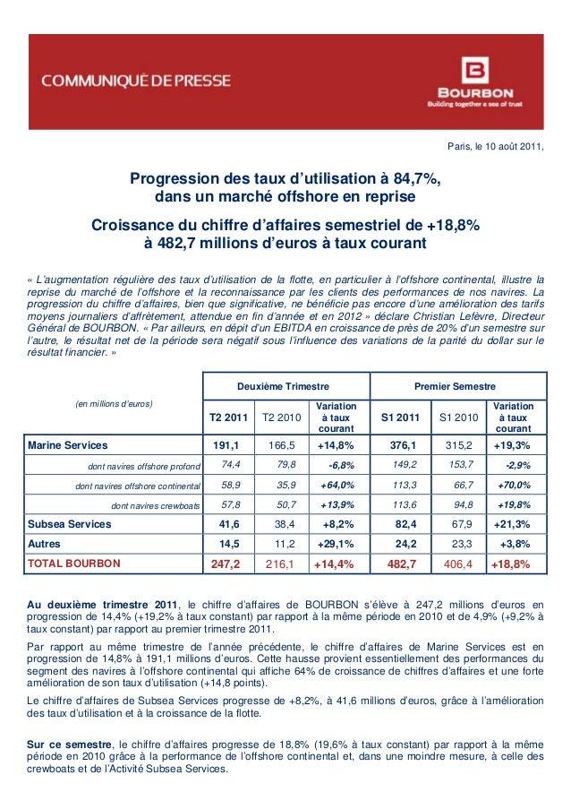 Paris, le 10 août 2011, Progression des taux d'utilisation à 84,7%, dans un marché offshore en reprise Croissance du chiff...