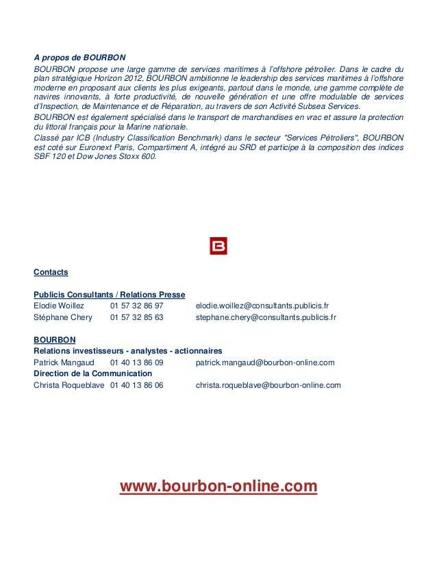 A propos de BOURBON BOURBON propose une large gamme de services maritimes à l'offshore pétrolier. Dans le cadre du plan st...