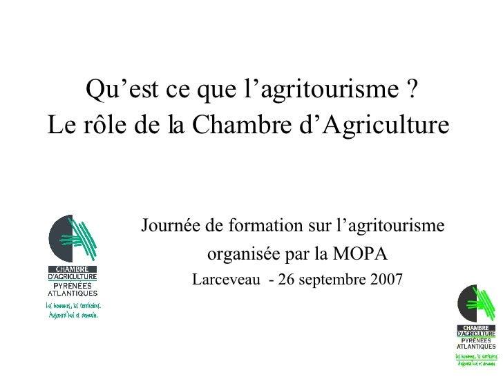 Qu'est ce que l'agritourisme ? Le rôle de la Chambre d'Agriculture   Journée de formation sur l'agritourisme  organisée pa...