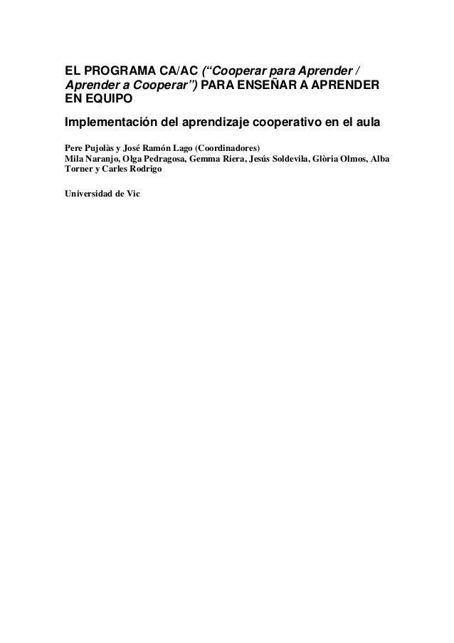 """EL PROGRAMA CA/AC (""""Cooperar para Aprender / Aprender a Cooperar"""") PARA ENSEÑAR A APRENDER EN EQUIPO Implementación del ap..."""