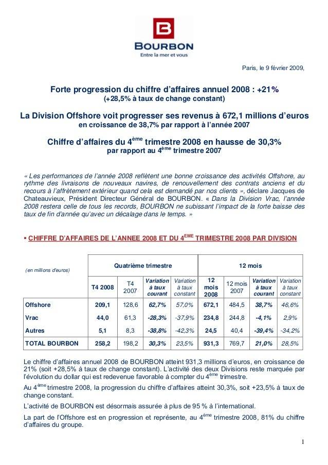 1 Paris, le 9 février 2009, « Les performances de l'année 2008 reflètent une bonne croissance des activités Offshore, au r...