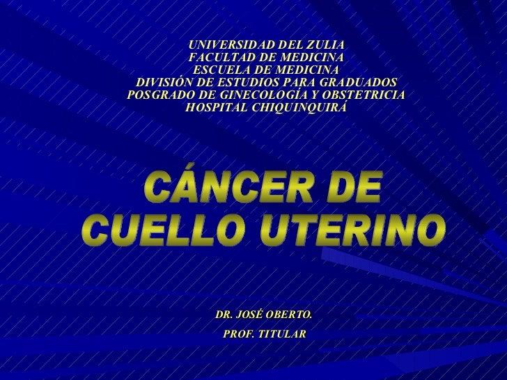 UNIVERSIDAD DEL ZULIA FACULTAD DE MEDICINA ESCUELA DE MEDICINA DIVISIÓN DE ESTUDIOS PARA GRADUADOS POSGRADO DE GINECOLOGÍA...