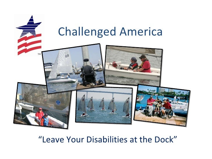 """Challenged America """" Leave Your Disabilities at the Dock"""""""