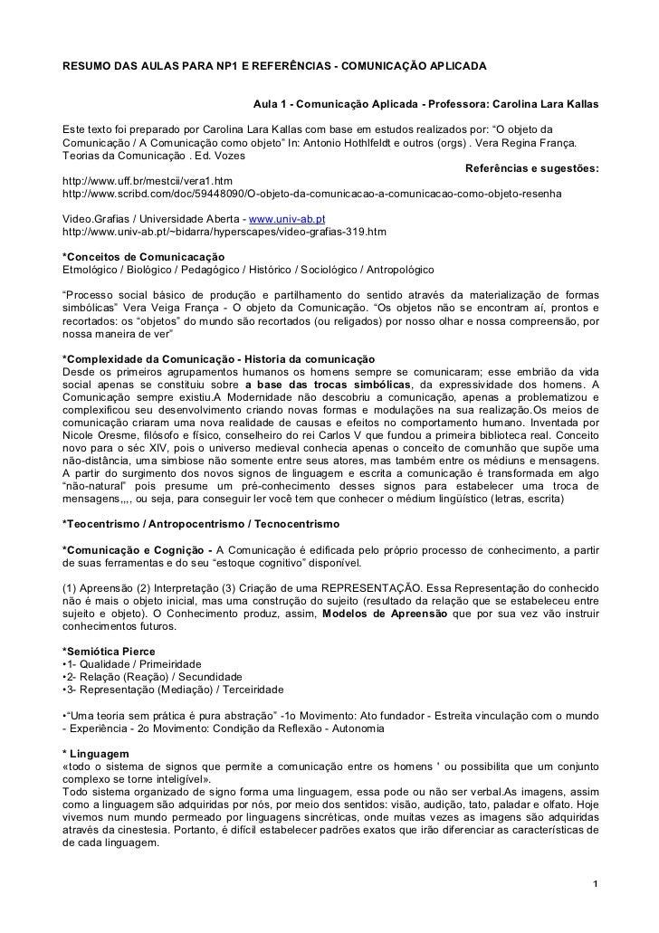 RESUMO DAS AULAS PARA NP1 E REFERÊNCIAS - COMUNICAÇÃO APLICADA                                       Aula 1 - Comunicação ...