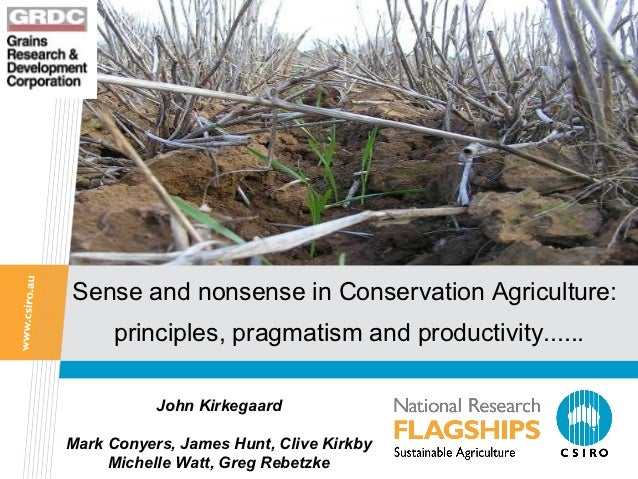 Sense and nonsense in Conservation Agriculture:     principles, pragmatism and productivity......           John Kirkegaar...
