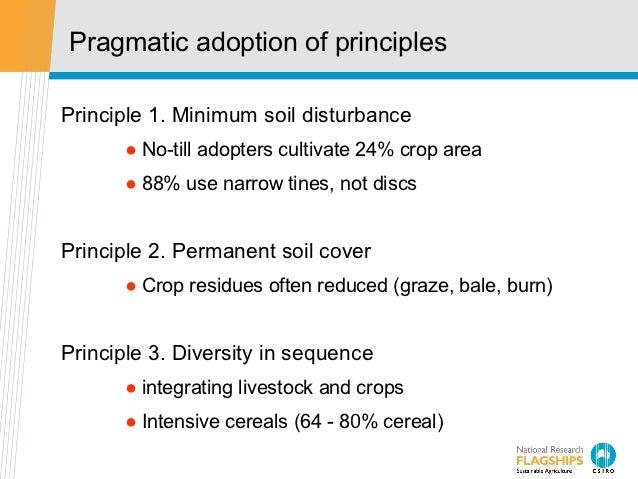 Pragmatic adoption of principlesPrinciple 1. Minimum soil disturbance      ● No-till adopters cultivate 24% crop area     ...