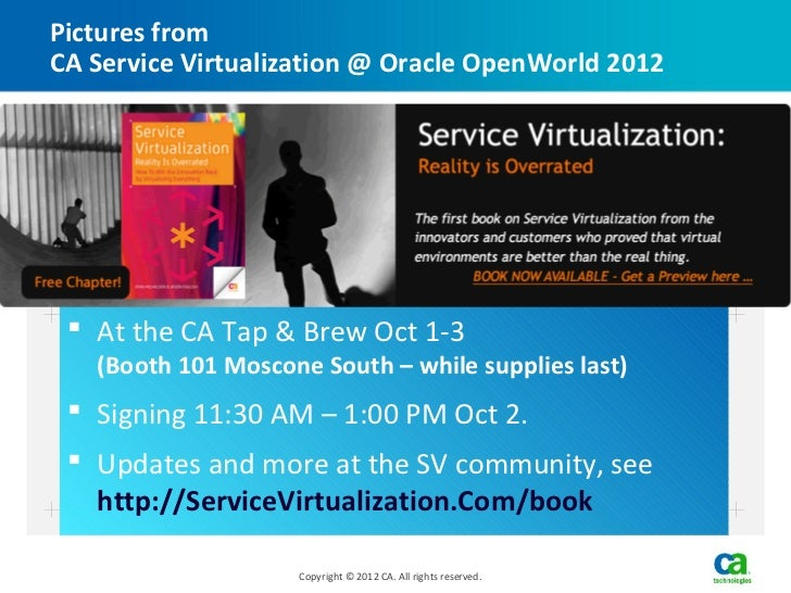 Pictures fromCA Service Virtualization @ Oracle OpenWorld 2012  At the CA Tap & Brew Oct 1-3   (Booth 101 Moscone South –...