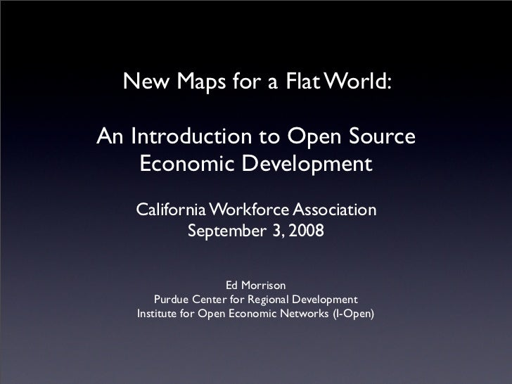 New Maps for a Flat World:  An Introduction to Open Source     Economic Development    California Workforce Association   ...