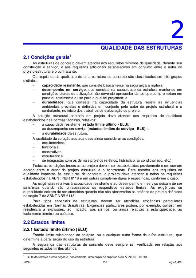 2006 2-1 ufpr/tc405 22QUALIDADE DAS ESTRUTURAS 2.1 Condições gerais1 As estruturas de concreto devem atender aos requisito...