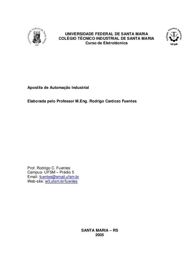 UNIVERSIDADE FEDERAL DE SANTA MARIA COLÉGIO TÉCNICO INDUSTRIAL DE SANTA MARIA Curso de Eletrotécnica Apostila de Automação...