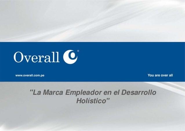 """""""La Marca Empleador en el Desarrollo Holístico"""""""