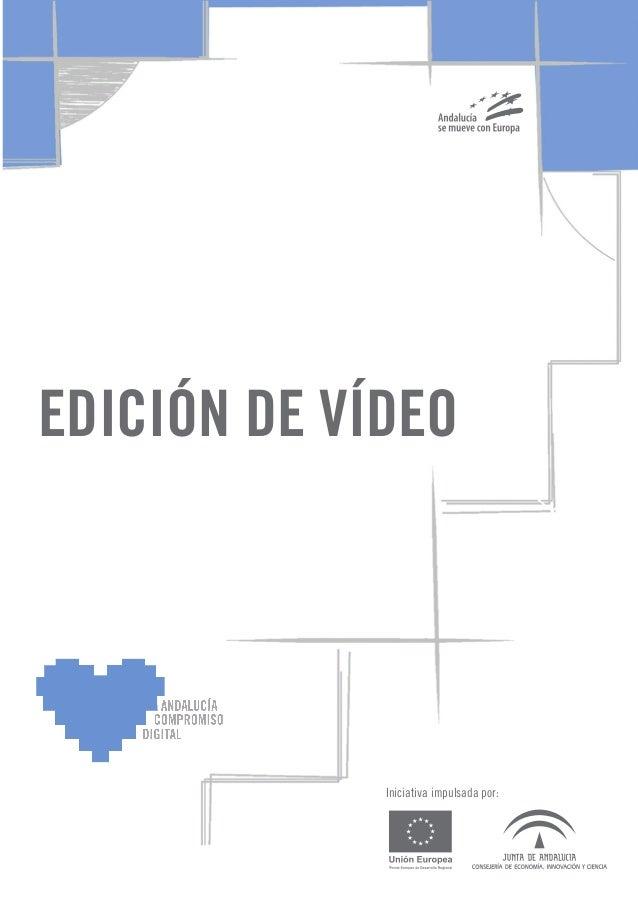 EDICIÓN DE VÍDEO             Iniciativa impulsada por: