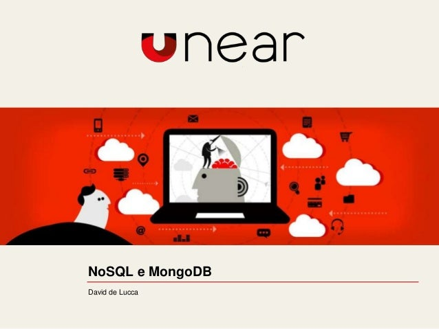 NoSQL e MongoDB David de Lucca