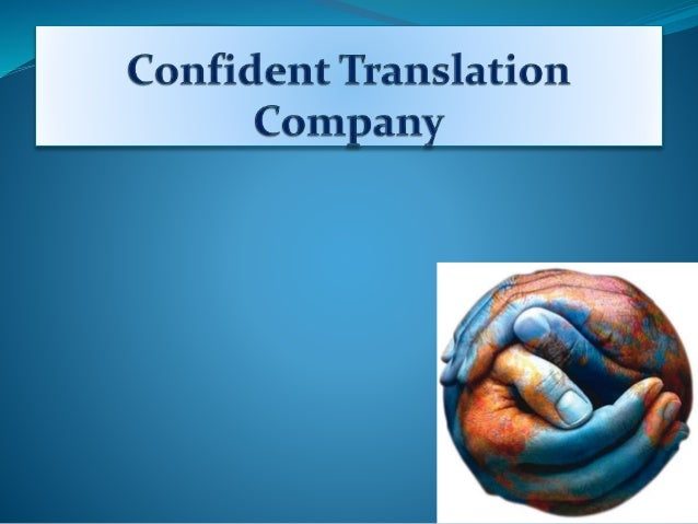 The Company Confident Translation is a language service provider with a solid experience in the market, including translat...