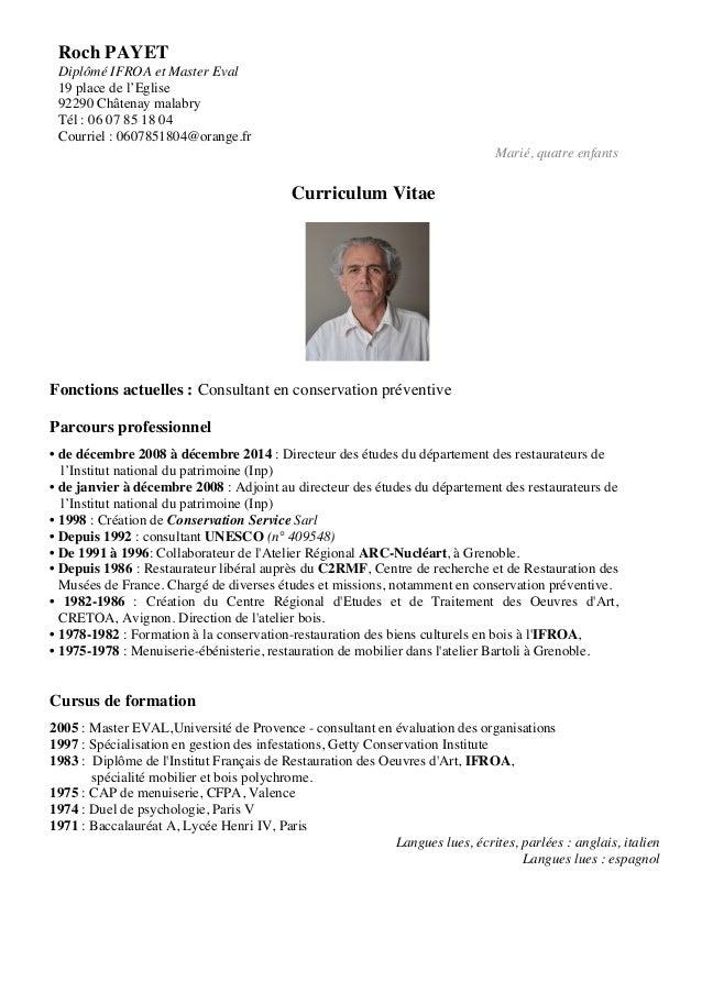 Roch PAYET Diplômé IFROA et Master Eval 19 place de l'Eglise 92290 Châtenay malabry Tél : 06 07 85 18 04 Courriel : 060785...