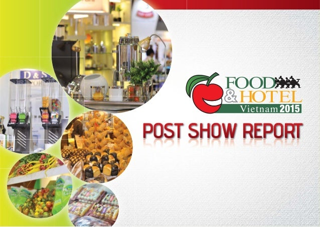 FOOD&HOTELVIETNAM2015 OVERVIEW fhv@vietallworld.com FoodnHotelVietnam Business and trade professionals only Saigon Exhibit...