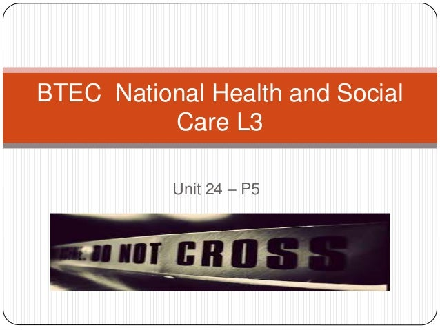 Unit 24 – P5 BTEC National Health and Social Care L3