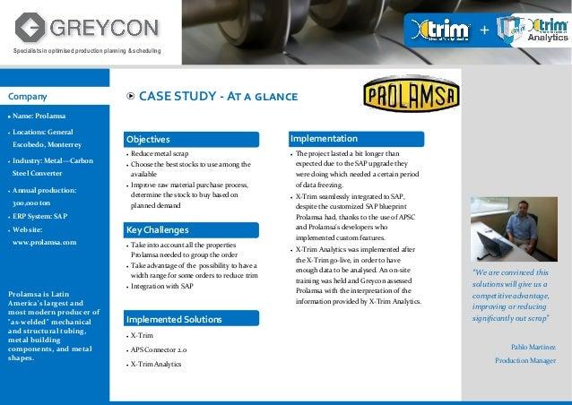 Company  Name: Prolamsa  Locations: General Escobedo, Monterrey  Industry: Metal—Carbon Steel Converter  Annual produc...