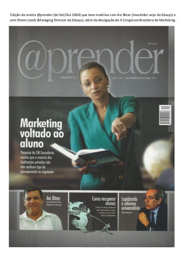 Edição da revista @prender (de Set/Out 2004) que teve matérias com Avi Bitan (investidor-anjo da Edusys) e com Shemi Jacob...