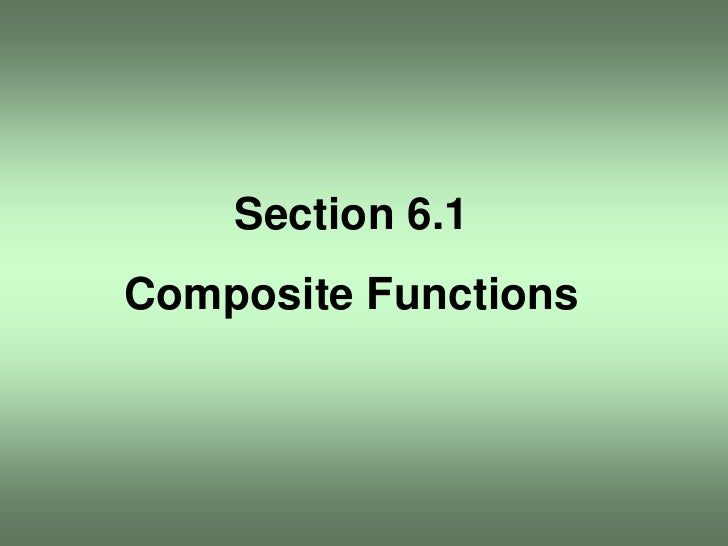 Section 6.1 Composite Functions